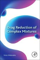 Drag Reduction of Complex Mixtures