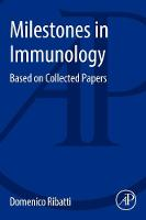 Milestones in Immunology: Based on...