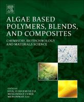 Algae Based Polymers, Blends, and...