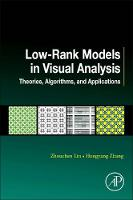 Low-Rank Models in Visual Analysis:...