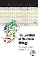 The Evolution of Molecular Biology:...