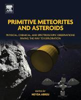 Primitive Meteorites and Asteroids:...