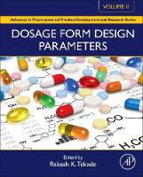 Dosage Form Design Parameters: Volume II