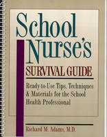 School Nurses's Survival Guide:...