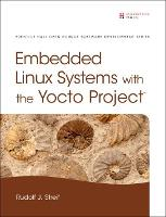 Embedded Linux Systems with the Yocto...