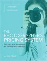 The Photographer's Pricing System: ...