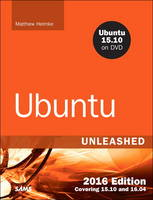 Ubuntu Unleashed: Covering 15.10 and...