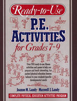 Ready-to-Use PE Activities Grades 7-9: Complete Physical Education Activities Program: bk. 4