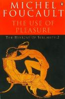 The History of Sexuality: The Use of...