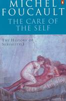 The History of Sexuality: The Care of...