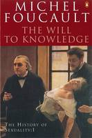The History of Sexuality: The Will to...