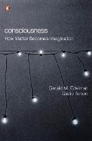 Consciousness: How Matter Becomes...