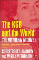 The Mitrokhin Archive II: The KGB in...