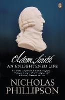 Adam Smith: An Enlightened Life