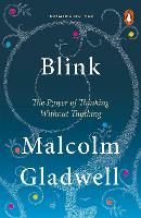 Blink: The Power of Thinking Without...