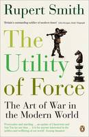 The Utility of Force: The Art of War...