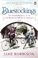 Bluestockings: The Remarkable Story ...