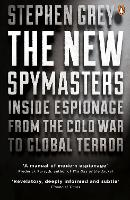 The New Spymasters: Inside Espionage...