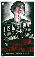 His Last Bow: and, The Case-book of...