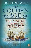 The Golden Age: The Spanish Empire of...