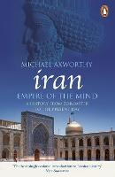 Iran: Empire of the Mind: A History...