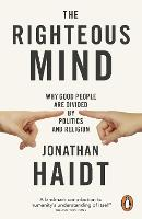 The Righteous Mind: Why Good People...