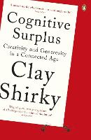 Cognitive Surplus: Creativity and...