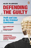Defending the Guilty: Truth and Lies...