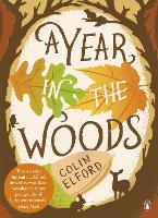 A Year in the Woods: The Diary of a...