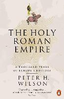 The Holy Roman Empire: A Thousand...