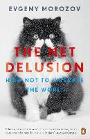 The Net Delusion: How Not to Liberate...