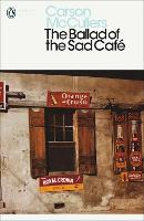 The Ballad of the Sad Cafe:...