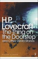 The Thing on the Doorstep: And Other Weird Stories