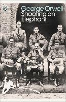 Shooting an Elephant: And Other Essays