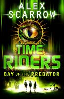 TimeRiders: Day of the Predator (Book 2)