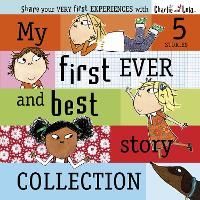 Charlie and Lola: My First Ever and...