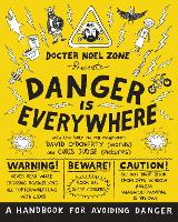 Danger is Everywhere: A Handbook for...