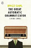 The Great Automatic Grammatizator and...