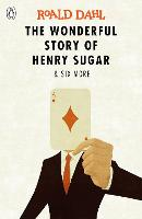 The Wonderful Story of Henry Sugar ...