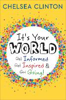 It's Your World: Get Informed, Get...