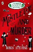 Mistletoe and Murder: A Murder Most...