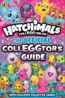 Hatchimals: The Official Colleggtor's...