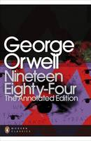 Nineteen Eighty-Four: The Annotated...