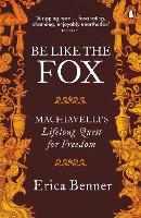 Be Like the Fox: Machiavelli's...