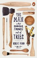 The Man Who Made Things Out Of Trees,
