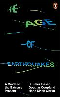 The Age of Earthquakes: A Guide to ...