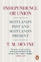 Independence or Union: Scotland's ...