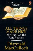 All Things Made New: Writings on the...