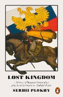 Lost Kingdom: A History of Russian...