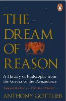The Dream of Reason: A History of...